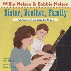 Sister, Brother, Family : An American Childhood in Music - Willie; Nelson Nelson