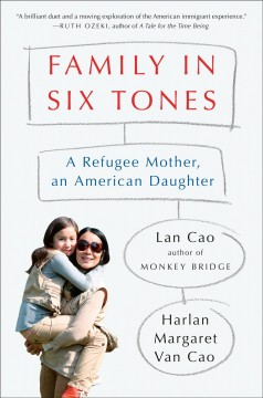 Family in Six Tones: A Refugee Mother, an American Daughter - Lan/ Van Cao Cao