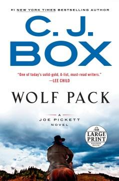 Wolf pack : a Joe Pickett novel - C. J Box