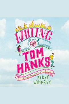 Waiting for Tom Hanks - Kerry Winfrey
