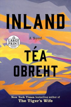 Inland : a novel - Téa Obreht