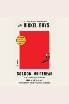 The nickel boys : a novel - Colson Whitehead