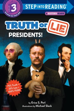 Truth or lie : presidents! - Erica S Perl