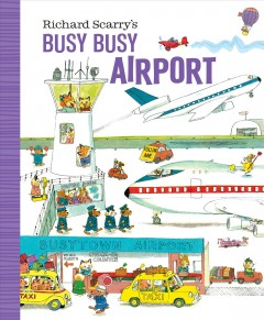 Richard Scarry's Busy Busy Airport - Richard Scarry