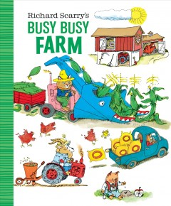 Richard Scarry's Busy Busy Farm - Richard Scarry