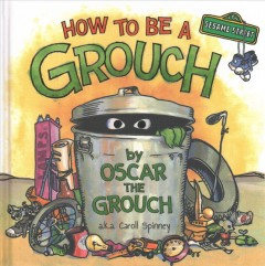 How to be a grouch - Caroll Spinney