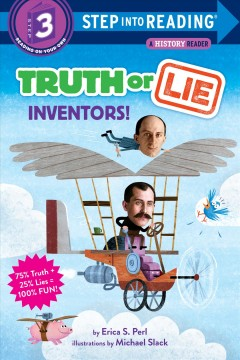 Truth or lie : inventors! - Erica S Perl