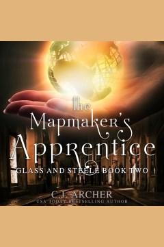 The mapmaker's apprentice - C. J Archer