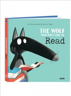 The wolf who didn't like to read - Orianne Lallemand