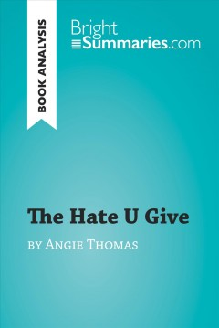 The Hate U Give by Angie Thomas (Book Analysis) : Detailed Summary, Analysis and Reading Guide. -  Bright Summaries