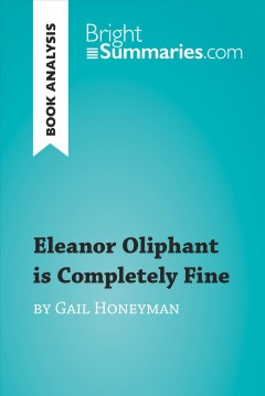 Eleanor Oliphant is completely fine by Gail Honeyman. - Vicky Booth