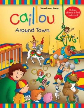 Caillou : around town - Anne Paradis