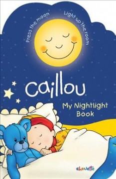 Caillou. My nightlight book - Christine L'Heureux