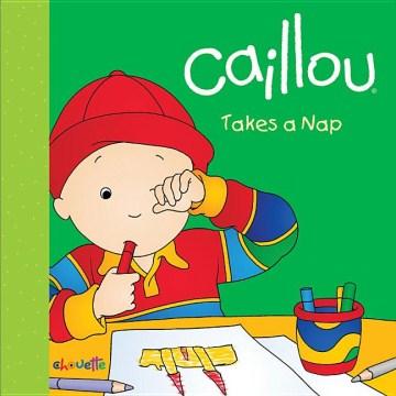 Caillou takes a nap - Anne Paradis
