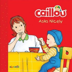 Caillou asks nicely - Danielle Patenaude
