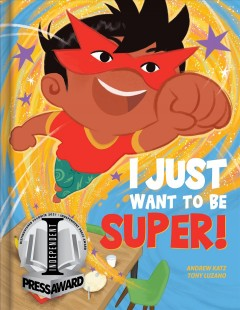 I just want to be super! - Andrew Katz