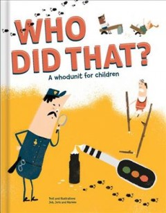 Who did that? : a whodunit for children - Job Roggeveen