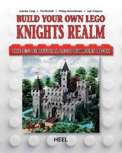 Build Your Own Lego Knights Realm : The Big Unofficial Lego Builder's Book - Joachim; Bischoff Klang
