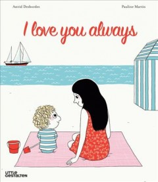 I love you always - Astrid Desbordes