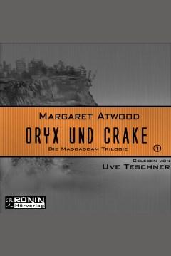 Oryx und Crake - Margaret Atwood