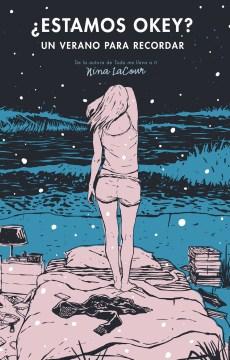Estamos okey? : un verano para recordar - Nina LaCour