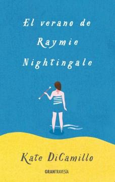 El verano de Raymie Nightingale - Kate DiCamillo