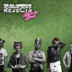 Kids in the street -  All-American Rejects (Musical group)