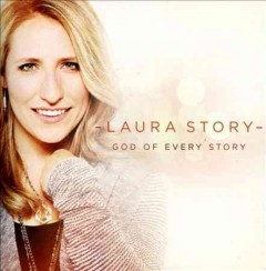 God of every story - Laura (Singer) Story