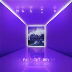 Mania -  Fall Out Boy (Musical group)