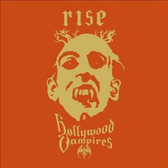 Rise - performer.composer Hollywood Vampires (Musical group)