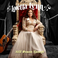 Still woman enough - Loretta Lynn