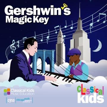 Gershwin's magic key. - George Gershwin