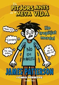 Els pitjors anys de la meva vida 7 : He trepitjat merda - James Patterson