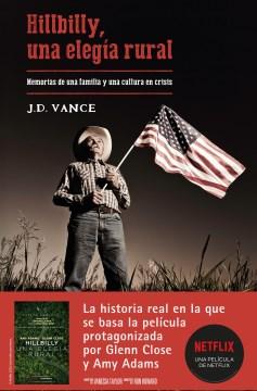 Hillbilly, una elegía rural : memorias de una familia y una cultura en crisis - J. D Vance