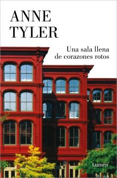 Una sala llena de corazones rotos - Anne; Buil Tyler
