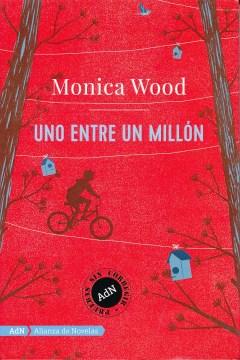 Uno entre un millón - Monica Wood