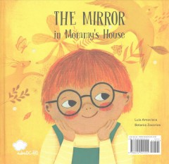 The mirror in Mommy's house ; The mirror in Daddy's house - Luis Amavisca