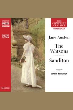 The Watsons ; Sanditon - Jane Austen