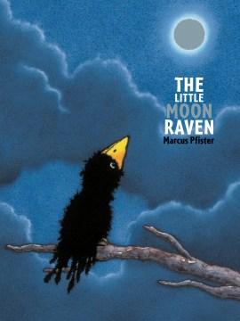 The little moon raven - Marcus Pfister