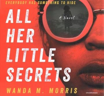All Her Little Secrets : Library Edition - Wanda M.; Dalian Morris
