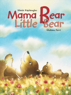 Mama bear, little bear - Mania Kaplanoglou