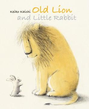 Old lion and little rabbit - Keiko Kaichi