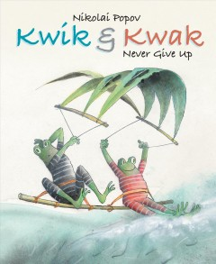 Kwik & Kwak never give up - Nikolai Popov