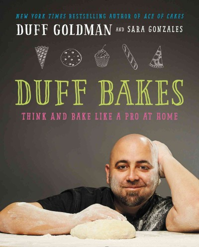 Cover: 'Duff Bakes: Think and Bake Like a Pro at Home'