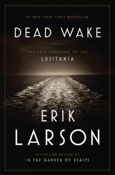 Cover: 'Dead Wake: The Last Crossing of the Lusitania'