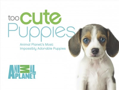 Cover: 'Too Cute Puppies'