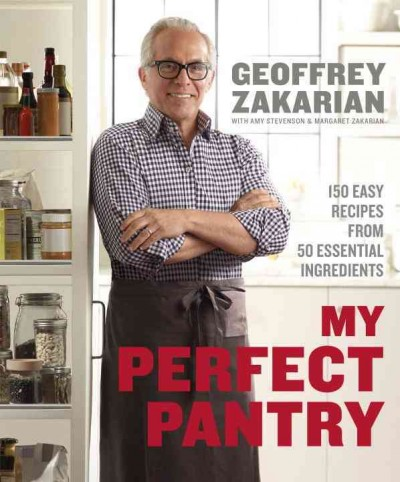 Cover: 'My Perfect Pantry: 150 Easy Recipes from 50 Essential Ingredients '