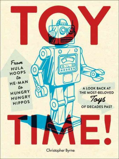 Cover: 'Toy Time: From Hula Hoops to He-Man to Hungry, Hungry Hippos'