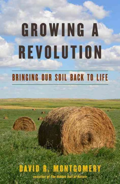 Cover: 'Growing a Revolution: Bringing Our Soil Back to Life'