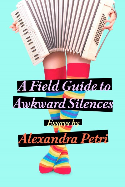 Cover: 'A Field Guide to Awkward Silences '